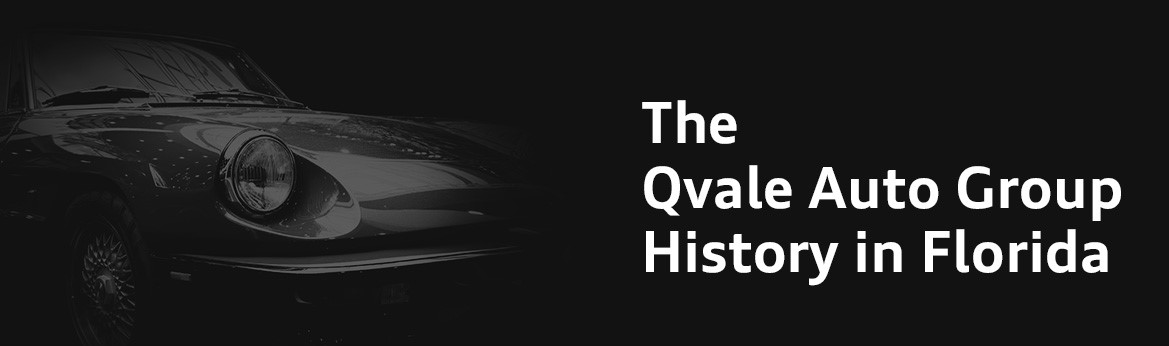 The Qvale Auto Group History in Florida