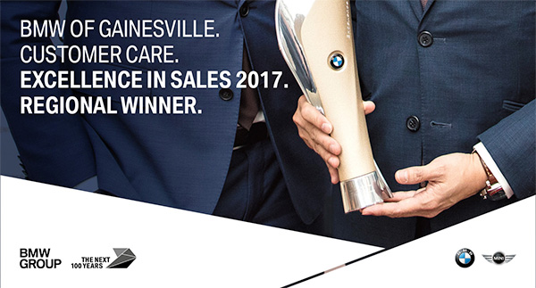 BMW of Gainesville. Customer Care. Excellence In Sales 2017. Regional Winner.