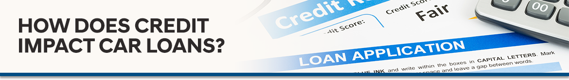 How Does Credit Impact Car Loans?