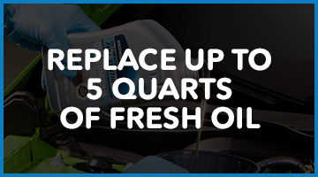 Replace up to 5 quarts of fresh oil