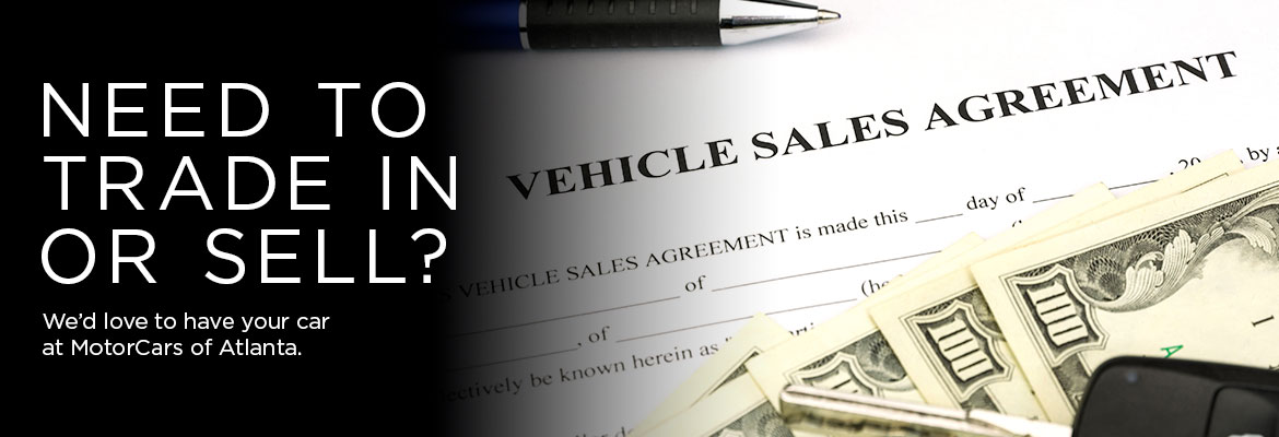 Need to trade in or sell? We'd love to have your car at MotorCars of Atlanta.
