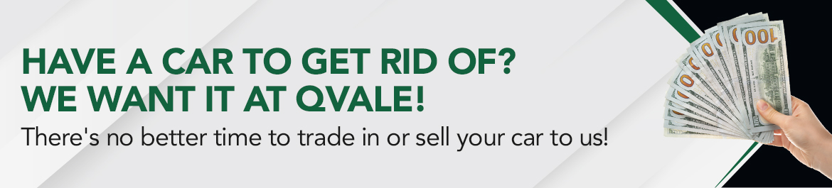 Have a car to get rid of? We want it at Qvale!