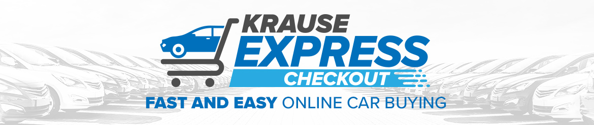 Krause Express Checkout Fast and Easy Online Car Buying