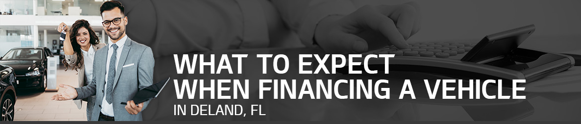 What to Expect When Financing a Vehicle in DeLand, FL