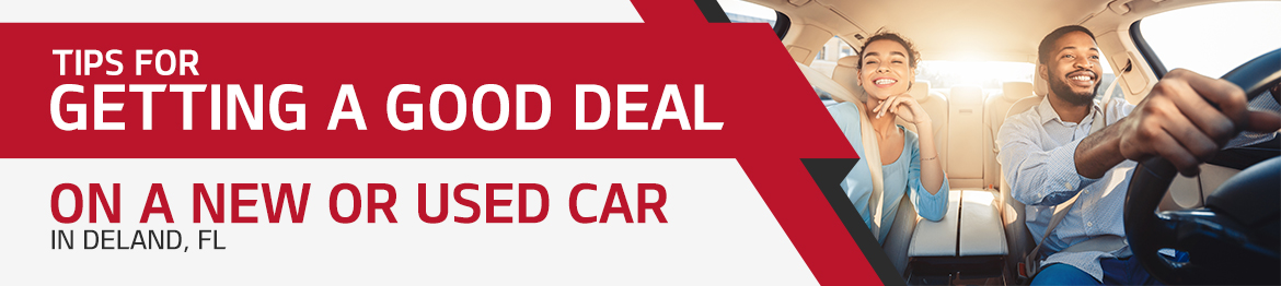 Tips for Getting a Good Deal on a New or Used Car in DeLand, FL