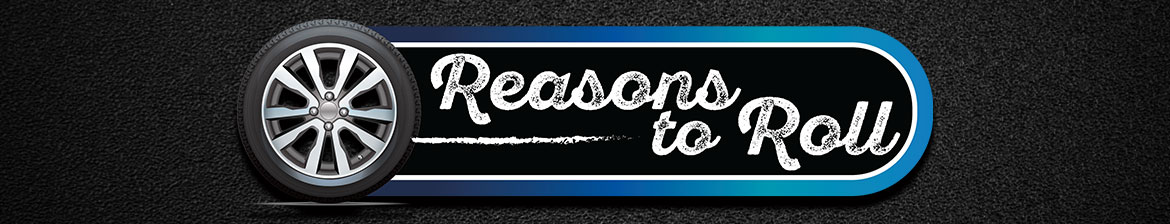 Reasons to Roll