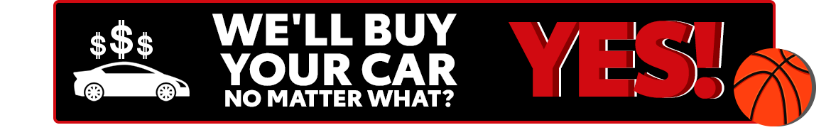 We'll Buy Your Car, No Matter What? YES!