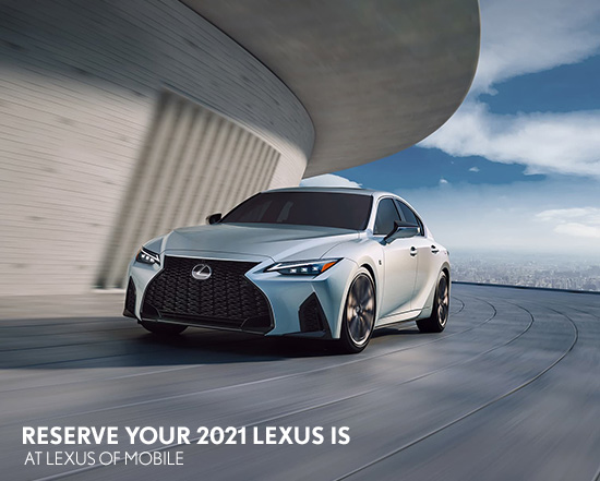 Reserve your 2021 Lexus IS at Lexus of Mobile