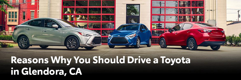 Reasons Why You Should Drive a Toyota in Glendora, CA