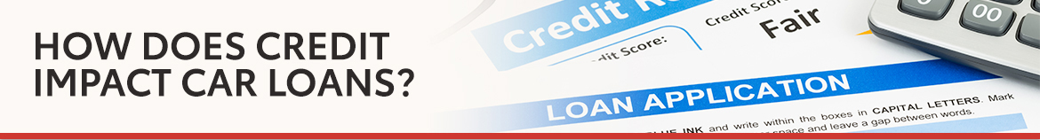 How Does Credit Impact Car Loans