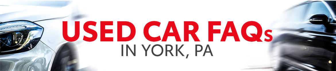Used Car FAQs in York, PA
